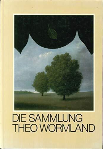 Die Sammlung Theo Wormland. Haus der Kunst,: Garnerus, Hartwig.