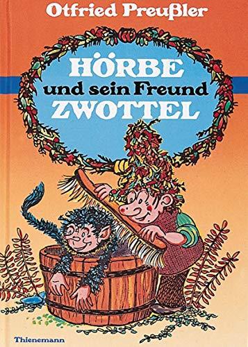 9783522135900: Hörbe und sein Freund Zwottel. Noch eine Hutzelgeschichte.