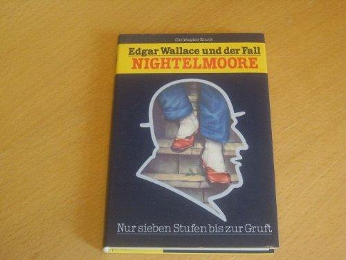 9783522140003: Edgar Wallace und der Fall Nightelmoore. Nur 7 Stufen bis zur Gruft