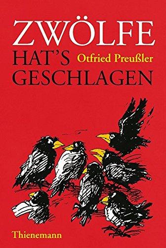 Zwölfe hat`s geschlagen Otfried Preusslers Sagenbuch: Preussler, Otfried: