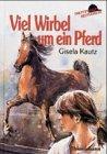 9783522168694: Viel Wirbel um ein Pferd.