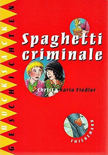 9783522169554: Spaghetti criminale. Thienemanns Rucksackgeschichten
