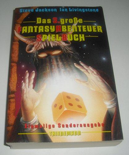Das 3 große Fantasyabenteuer Spielbuch: Jackson, Steve und Ian Livingston: