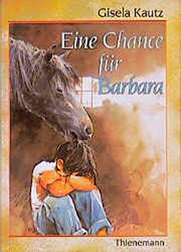 9783522170994: Eine Chance für Barbara. ( Ab 10 J.)