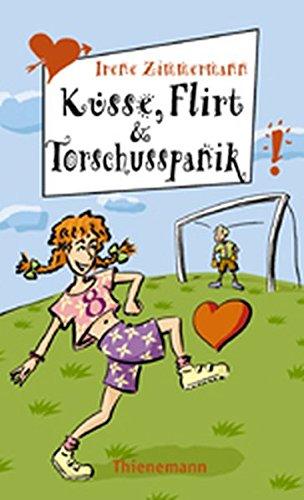 9783522175272: Küsse, Flirt und Torschusspanik. ( Ab 12 J.).