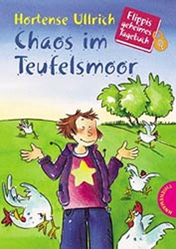 Chaos im Teufelsmoor. Flippis geheimes Tagebuch. (Ab: Ullrich, Hortense
