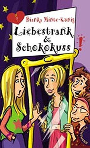 9783522176163: Liebestrank & Schokokuss