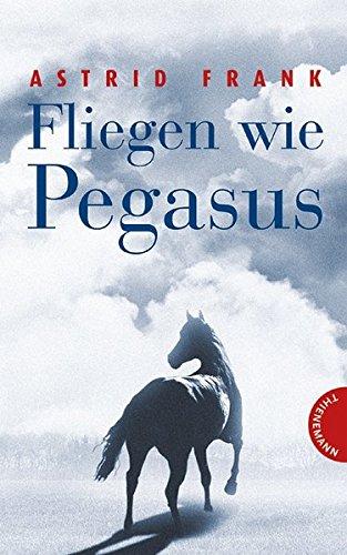 9783522176569: Fliegen wie Pegasus
