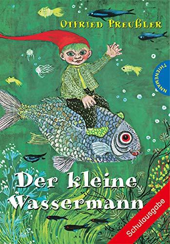 Der kleine Wassermann. Schulausgabe: Preußler, Otfried