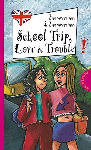 9783522180399: School Trip, Love & Trouble
