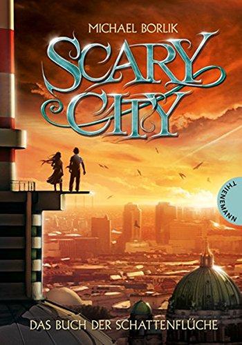 Das Buch der Schattenflüche: Scary City 1: Michael Borlik