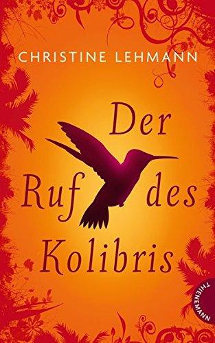 9783522200233: Der Ruf des Kolibris