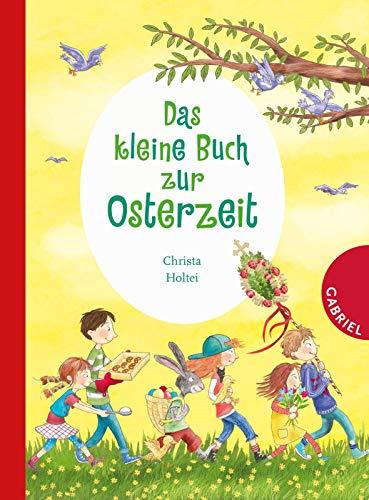 Das kleine Buch zur Osterzeit: Holtei, Christa