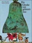 Die Glocke von grünem Erz: Preussler, Otfried ;