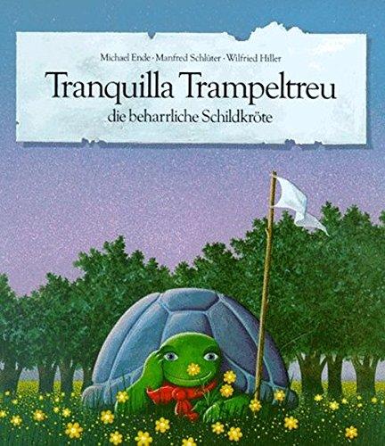 9783522417501: Tranquilla Trampeltreu: Die beharrliche Schildkröte : ein Bilderbuch (German Edition)
