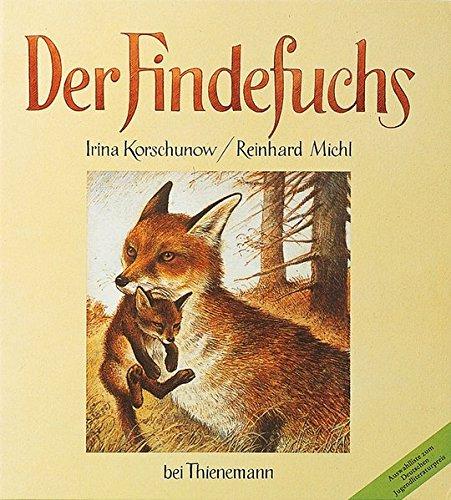 9783522419901: Der Findefuchs: Wie der kleine Fuchs eine Mutter bekam