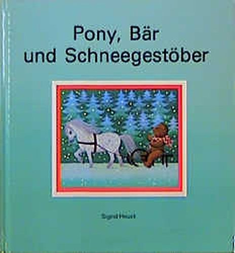 9783522425902: Pony, Bär und Schneegestöber: Ein Bilderbuch (German Edition)
