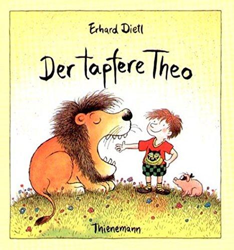 9783522433051: Der tapfere Theo. Oder wie man seine Angst besiegt.