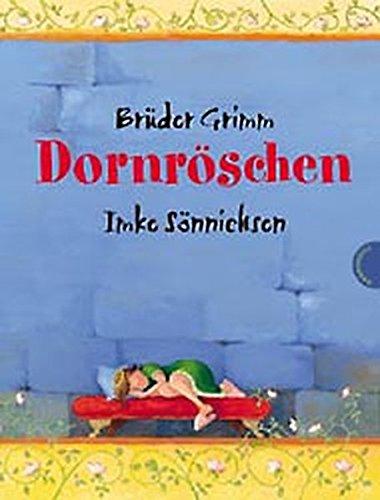 Dornröschen.: Grimm, Jacob; Grimm, Wilhelm; Sönnichsen, Imke