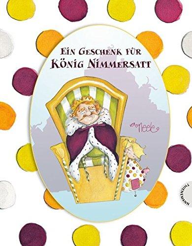 9783522436977: Ein Geschenk für König Nimmersatt