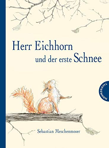 9783522458047: Herr Eichhorn und der erste Schnee