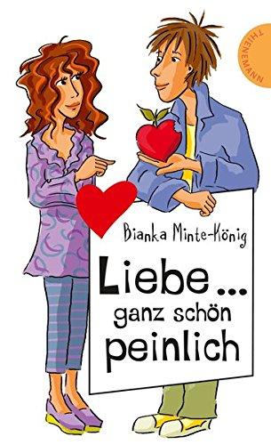 9783522500302: Liebe... ganz schön peinlich, aus der Reihe Freche Mädchen - freche Bücher
