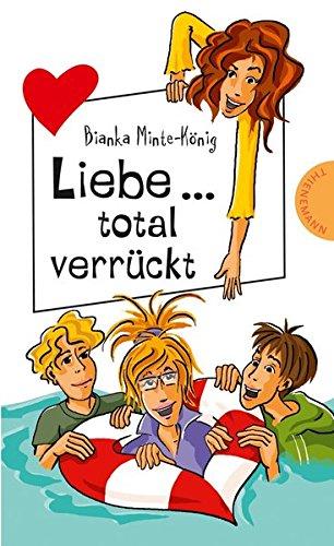 9783522501231: Liebe ... total verrückt aus der Reihe Freche Mädchen - freche Bücher