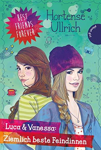 9783522504751: Best Friends Forever: Luca & Vanessa: Ziemlich beste Feindinnen