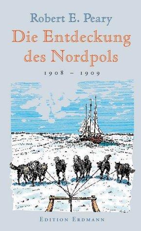 9783522600361: Die Entdeckung des Nordpols 1908 - 1909.