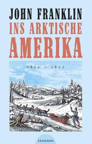 9783522600477: Ins arktische Amerika. 1819 - 1822.