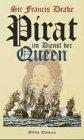 9783522610605: Sir Francis Drake, Pirat im Dienst der Queen.
