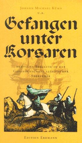 9783522613606: Gefangen unter Korsaren. Deutsche Seeleute in der Gefangenschaft algerischer Seeleute.