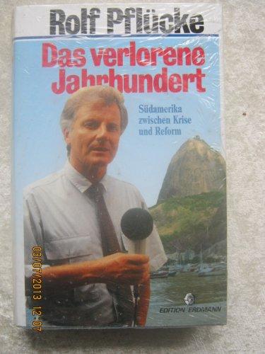 9783522652506: Das verlorene Jahrhundert: Sudamerika zwischen Krise und Reform (German Edition)