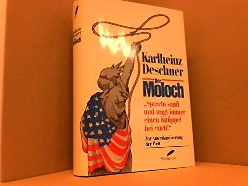 """9783522709705: Der Moloch: """"sprecht sanft und tragt immer einen Knüppel bei euch!"""" : zur Amerikanisierung der Welt (German Edition)"""