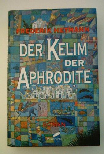9783522716406: Der Kelim der Aphrodite: Roman