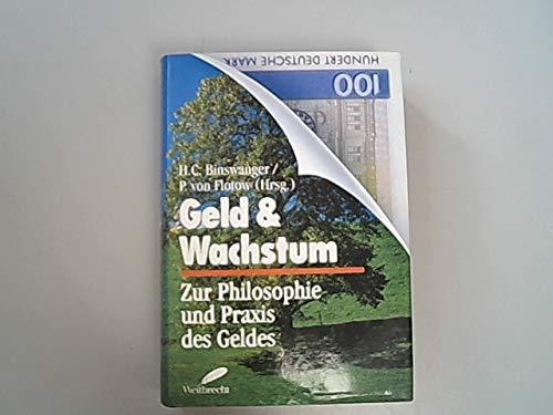 9783522716703: Geld & Wachstum: Zur Philosophie und Praxis des Geldes (German Edition)