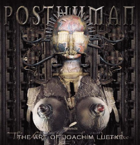 9783522719353: Posthuman: The art of Joachim Luetke
