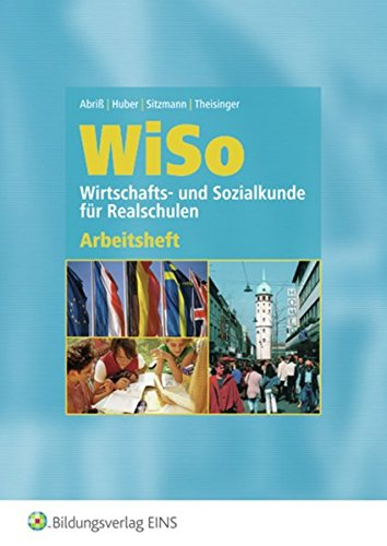 9783523710168: WISO. Wirtschafts- und Sozialkunde für Realschulen. Arbeitsheft