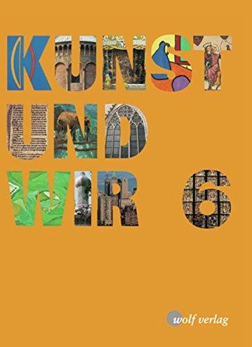 Kunst und Wir 6: Schülerbuch - Riedl, Maximilian; Tschakert, Michael
