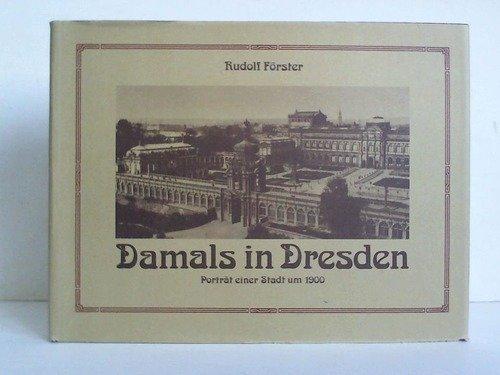 9783524630410: Damals in Dresden. Porträt einer Stadt um 1900