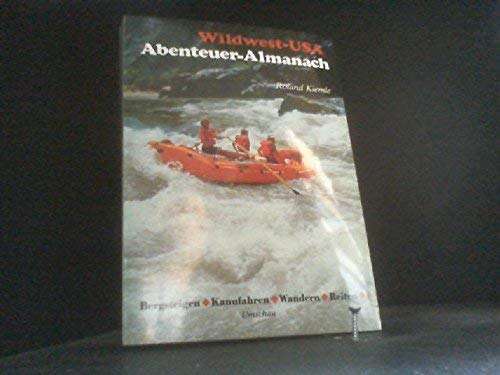 Wildwest-USA Abenteuer-Almanach / Roland Kiemle. [Kt.-Skizzen: Päivi: Kiemle, Roland: