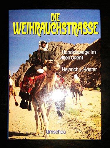 9783524690629: Die Weihrauchstrasse: Handelswege im alten Orient