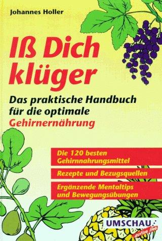 9783524720036: Iss Dich klüger. Das praktische Handbuch für die optimale Gehirnernährung