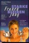 Starke Frauen bleiben jung. (3524720129) by Miriam E. Nelson; Sarah Wernick