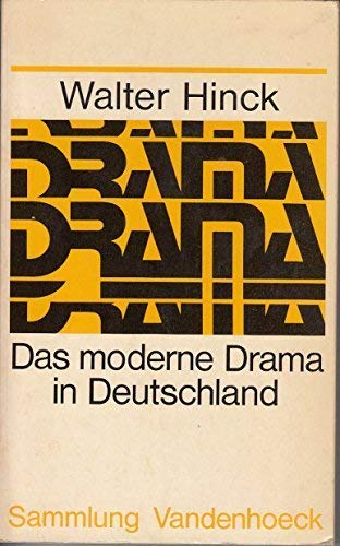 9783525012048: Das moderne Drama in Deutschland;: Vom expressionistischen zum dokumentarischen Theater (Sammlung Vandenhoeck) (German Edition)