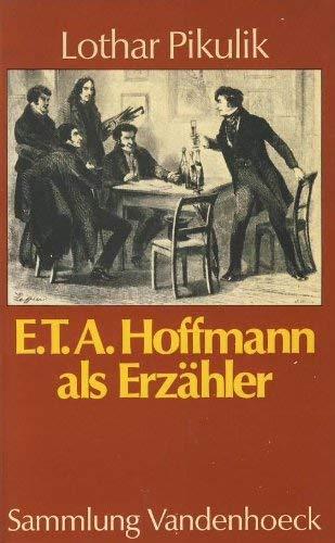9783525012154: E.T.A. Hoffmann als Erzahler: Ein Kommentar zu den