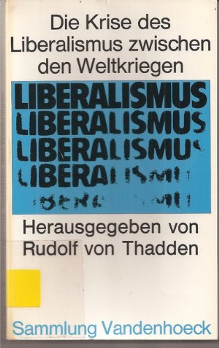 9783525013199: Die Krise des Liberalismus zwischen den Weltkriegen (Sammlung Vandenhoeck)
