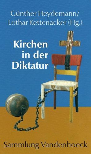 Kirchen in der Diktatur: Heydemann, Günther / Kettenacker, Lothar (Hg)