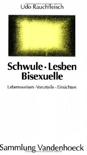 Schwule, Lesben, Bisexuelle: Lebensweisen, Vorurteile, Einsichten (Sammlung: Rauchfleisch, Udo