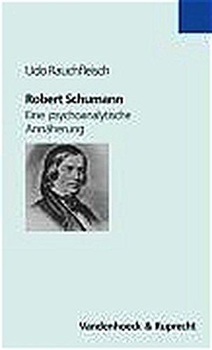 Robert Schumann: Eine psychoanalytische Annaherung (Theologie Fur Lehrerinnen Und Lehrer): ...